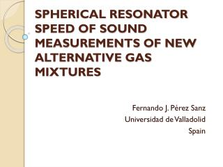 SPHERICAL RESONATOR SPEED OF SOUND MEASUREMENTS OF NEW  alternative  GAS MIXTURES