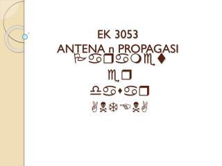 EK 3053 ANTENA n PROPAGASI