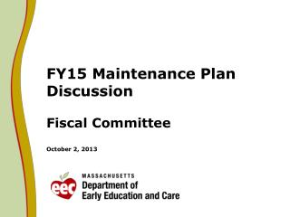 FY15 Maintenance Plan Discussion Fiscal Committee October 2, 2013