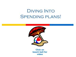Diving Into Spending plans!