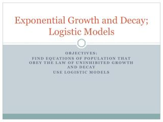 Exponential Growth and Decay; Logistic Models