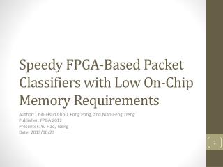 Speedy  FPGA-Based Packet Classifiers with Low On-Chip Memory Requirements