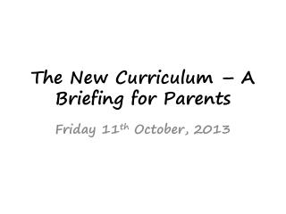 The New Curriculum – A Briefing for Parents