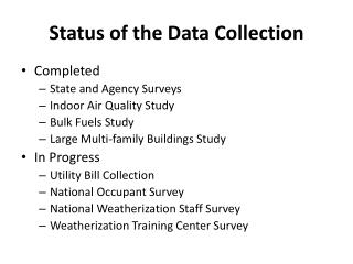Status of the Data Collection