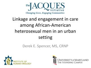 Linkage and engagement in care among African-American heterosexual  m en in an urban setting