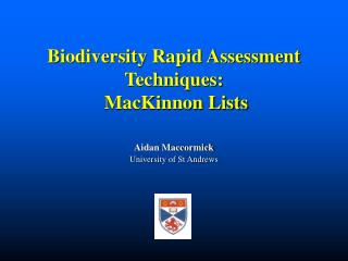Biodiversity Rapid Assessment Techniques:  MacKinnon Lists     Aidan Maccormick University of St Andrews