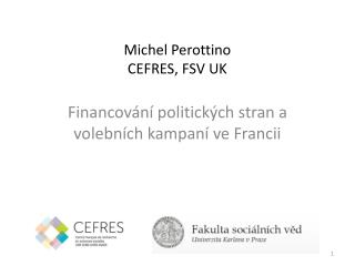 Michel Perottino CEFRES, FSV UK