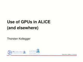Use of  GPUs  in  ALICE  (and elsewhere) Thorsten  Kollegger