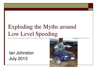 Exploding the Myths around Low Level Speeding