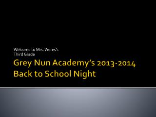 Grey Nun Academy's 2013-2014  Back to School Night