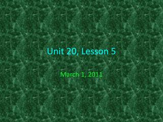Unit 20, Lesson 5