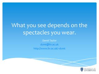 What you see depends on the spectacles you wear.