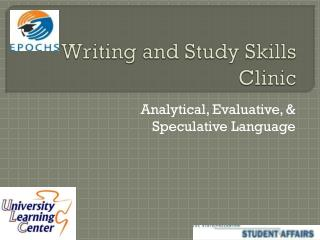 Writing and Study Skills Clinic
