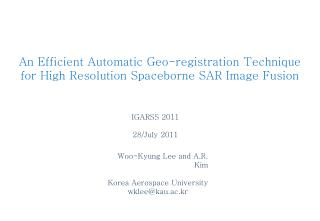 An Efficient Automatic Geo-registration Technique  for High Resolution Spaceborne SAR Image Fusion