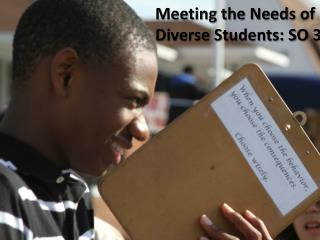 Meeting the Needs of Diverse Students: SO 3