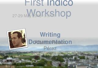 First  Indico  Workshop
