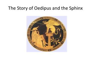 The Story of Oedipus and the Sphinx