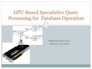 GPU-Based Speculative Query Processing for  Database Operation