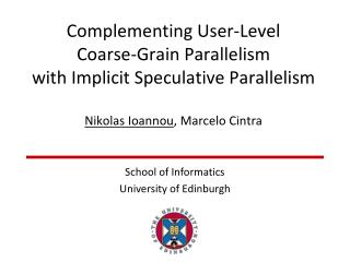 Complementing User-Level  Coarse-Grain Parallelism  with Implicit Speculative Parallelism