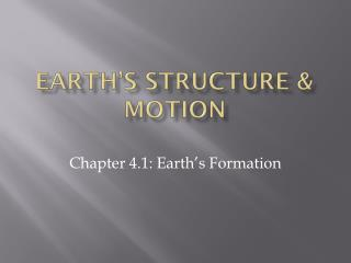 Earth's Structure & Motion