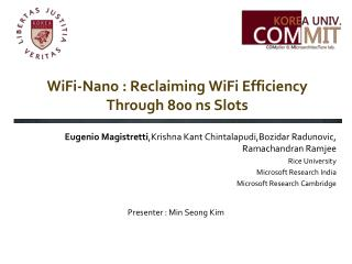 WiFi -Nano : Reclaiming  WiFi  Efficiency Through 800 ns Slots