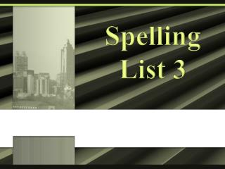 Spelling List 3