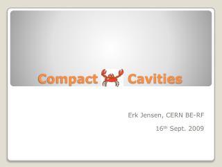 Compact       Cavities