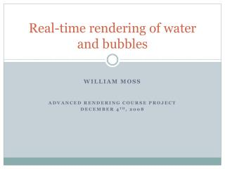 Real-time rendering of water and bubbles