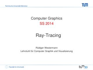 Computer Graphics SS 2014 Ray-Tracing