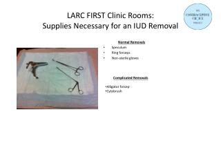 LARC FIRST  Clinic Rooms:  Supplies Necessary for  an IUD  Removal