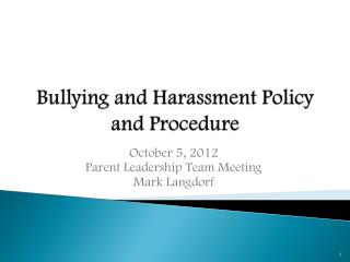Bullying and  Harassment Policy and Procedure