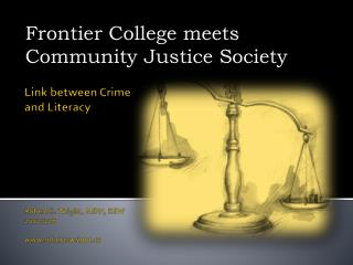 Link between Crime and Literacy Robert S. Wright, MSW, RSW 20120228 robertswright