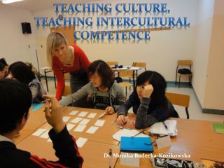 Teaching culture .  Teaching Intercultural Competence