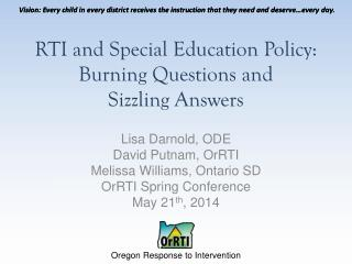 RTI and Special  Education Policy:  Burning Questions  and  Sizzling  Answers