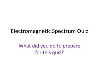 Electromagnetic Spectrum Quiz