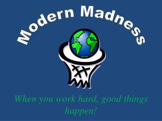 Modern Madness