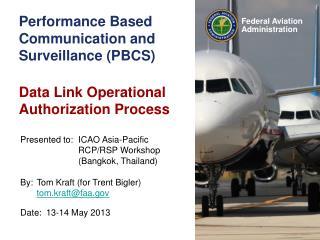 Performance Based Communication and Surveillance (PBCS)