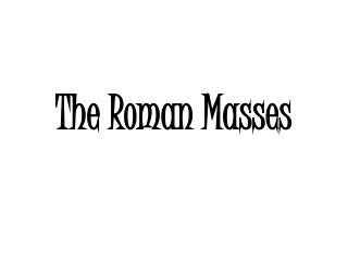 The Roman Masses