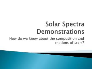 Solar Spectra Demonstrations