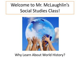 Welcome to Mr. McLaughlin's Social Studies Class!