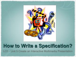 How to Write a Specification?