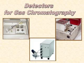 Detectors  for Gas Chromatography