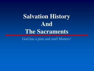 Salvation History And  The Sacraments