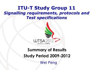 ITU-T Study Group 11 Signalling requirements, protocols and Test specifications