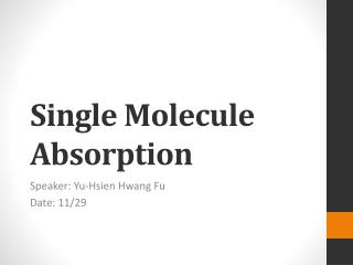 Single  Molecule Absorption
