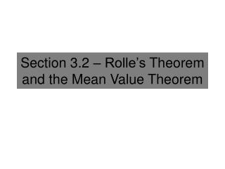 Section 3.2 –  Rolle's  Theorem and the Mean Value Theorem