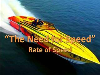 �The Need for Speed� Rate of Speed
