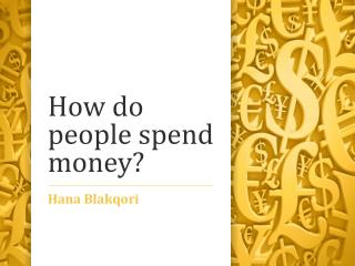 How do people spend money?