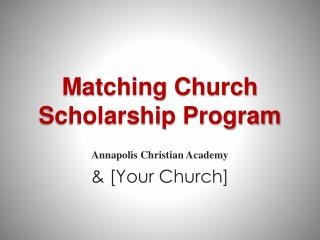 Matching Church Scholarship Program