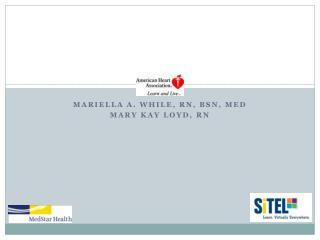 Mariella  A. While, RN, BSN, Med Mary Kay  Loyd , RN